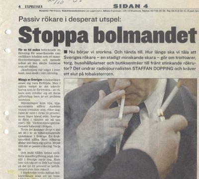 Passiv rökare i desperat utspel: STOPPA BOLMANDET